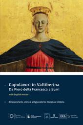 Capolavori in Valtiberina : da Piero della Francesca a Burri : itinerari d'arte, storia e artigianato tra Toscana e Umbria