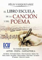 El libro escuela de la canción y del poema : un tratado para ser autor poeta cantautor-cantautora