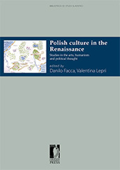 Polish culture in the Renaissance : studies in the arts, humanism and political thought