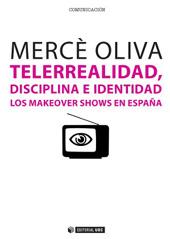 Telerrealidad, disciplina e identidad : los makeover shows en España