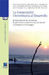 La cooperación universitaria al desarrollo : fortalecimiento de un sistema de prevención e intervención psicosocial en desastres en Nicaragua