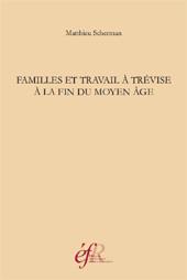 Familles et travail à Trévise à la fin du Moyen Âge (vers 1434-vers 1509)