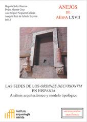 Las sedes de los Ordines Decvrionvm en Hispania : análisis arquitectónico y modelo tipológico