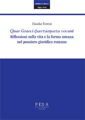 Quae Graeci phantasmata vocant : riflessioni sulla vita e la forma umana nel pensiero giuridico romano