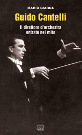 Guido Cantelli : il direttore d'orchestra entrato nel mito