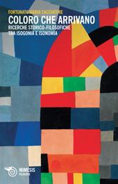 Coloro che arrivano : ricerche storico-filosofiche tra isogonia e isonomia