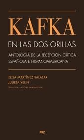 Kafka en las dos orillas : antología de la recepción crítica española e hispanoamericana