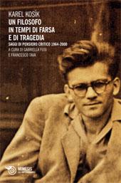 Un filosofo in tempi di farsa e di tragedia : saggi di pensiero critico 1964-2000