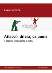 Attacco, difesa e calunnia : il negative campaigning in Italia