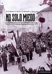 No solo miedo : actitudes políticas y opinión popular bajo la dictadura franquista (1936-1977) - Arco Blanco, Miguel Ángel del, editor - Granada : Editorial Comares, 2013.