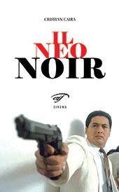 Il neo noir - Caira, Cristian - Piombino : Il foglio, 2013.