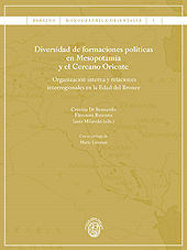Diversidad de formaciones políticas en Mesopotamia y el Cercano Oriente : organización interna y relaciones interregionales en la Edad del Bronce - Di Bennardis, Cristina - Barcelona : Universitat de Barcelona, 2013.