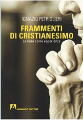 Frammenti di cristianesimo : la fede come esperienza