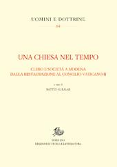 Una Chiesa nel tempo : clero e società a Modena dalla restaurazione al Concilio Vaticano II