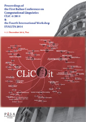 Proceedings of the First Italian Conference on Computational Linguistics CLiC-it 2014 & and of the Fourth International Workshop EVALITA 2014 : 9-11 December 2014, Pisa