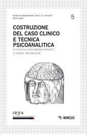 Costruzione del caso clinico e tecnica psicoanalitica
