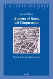 Il ghetto di Roma nel Cinquecento : storia di un'acculturazione