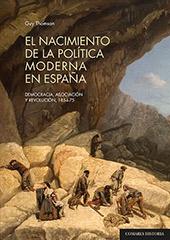 El nacimiento de la política moderna en España : democracia, asociación y revolución, 1854-75