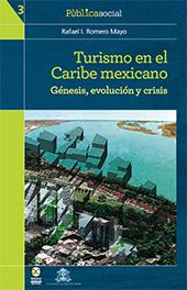 Turismo en el Caribe mexiacano : Génesis, evolución y crisis