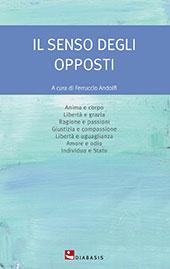 Il senso degli opposti - Andolfi, Ferruccio, editor - Reggio Emilia : Diabasis, 2014.