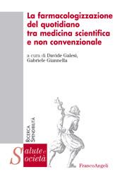 La farmacologizzazione del quotidiano tra medicina scientifica e non convenzionale