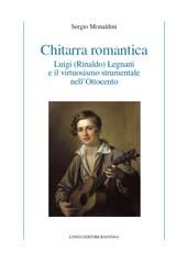 Chitarra romantica : Luigi (Rinaldo) Legnani e il virtuosismo strumentale dell'Ottocento