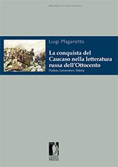 La conquista del Caucaso nella letteratura russa dell'Ottocento : Puškin, Lermontov, Tolstoj