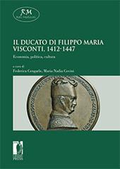 Il ducato di Filippo Maria Visconti, 1412-1447 : economia, politica, cultura - Cengarle, Federica, editor - Firenze : Firenze University Press, 2015.