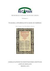 Memorias científicas de RECAMAN : vol. 1 : economía y selviculturas de los montes de Andalucía - Campos, Pablo, editor - Madrid : CSIC, Consejo Superior de Investigaciones Científicas, 2015.