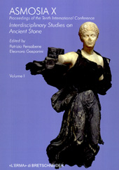 Interdisciplinary studies on ancient stone : ASMOSIA X : proceedings of the tenth International Conference of ASMOSIA, Association for the Study of Marble & Other Stones in Antiquity, Rome, 21-26 May 2012