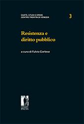 Resistenza e diritto pubblico - Cortese, Silvio, editor - Firenze : Firenze University Press, 2016.