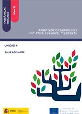 Enseñanzas iniciales : nivel II : ámbito de desarrollo e iniciativa personal y laboral : unidad 4 : salir adelante