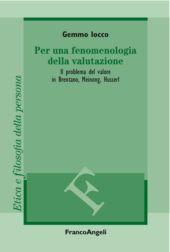Per una fenomenologia della valutazione : il problema del valore in Brentano, Meinong, Husserl