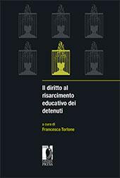 Il diritto al risarcimento educativo dei detenuti - Torlone, Francesca - Firenze : Firenze University Press, 2016.