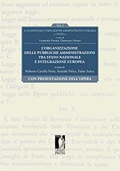 A 150 anni dall'unificazione amministrativa italiana : studi : volume I : l'organizzazione delle pubbliche amministrazioni tra Stato nazionale e integrazione europea