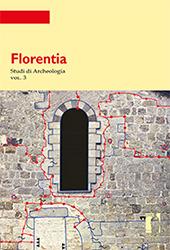 Florentia : studi di archeologia : vol. 3 - Vannini, Guido, editor - Firenze : Firenze University Press, 2017.