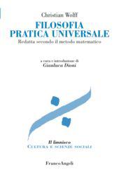 Filosofia pratica universale : redatta secondo il metodo matematico