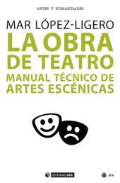 La obra de teatro : manual técnico de artes escénicas