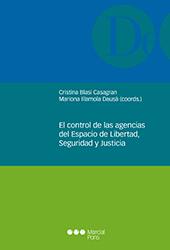 El control de las agencias del espacio de libertad, seguridad y justicia : contrapeso necesario a su autonomía