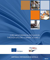 Euro-Mediterranean integration through lifelong learning, Eu-Mill : a memory of cooperation and dialogue on education in the mediterranean Basin : 530401-TEMPUS-1-2012-1-ES-TEMPUS-SMHES. -  - Sevilla : Universidad de Sevilla, 2017.