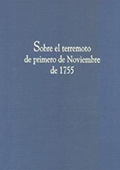Sobre el terremoto de primero de noviembre de 1755 - Jacobo del Barco, Antonio - Huelva : Universidad de Huelva, 2017.