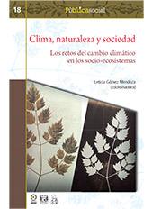 Clima, naturaleza y sociedad : los retos del cambio climático en los socio-ecosistemas