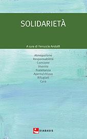 La solidarietà - Andolfi, Ferruccio, editor - Reggio Emilia : Diabasis, 2017.