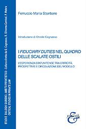 I fiduciary duties nel quadro delle scalate ostili : l'esperienza statunitense tra criticità, prospettive e circolazione del modello - Sbarbaro, Ferruccio Maria - Roma : Eurilink, 2017.