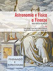 Astronomia e Fisica a Firenze : dalla Specola ad Arcetri - Barbagli, Fausto - Firenze : Firenze University Press, 2017.