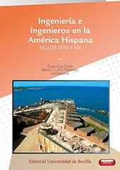 Ingeniería e ingenieros en la América Hispana : siglos XVIII y XIX