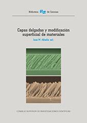 Capas delgadas y modificación superficial de materiales - Albella, José M., editor - Madrid : CSIC, Consejo Superior de Investigaciones Científicas, 2018.