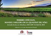 Terrers vitícoles : maneig i millora de la qualitat del sòls : jornada tècnica en viticultura : ICEA-URV-13 d'abril de 2018