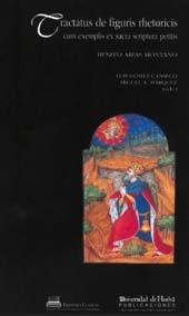 Tractatus de figuris rhetoricis cum exemplis ex sacra scriptura petitis - Gómez Canseco, Luis, editor - Huelva : Universidad de Huelva, 2018.