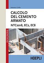 Cemento armato : NTC2018, EC2, EC8 : tecnologia ed elementi strutturali